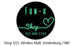 Fun K Shop Shop U11, Weskits Mall Vredenburg 7380